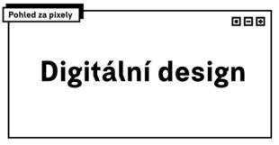 Výstava o digitálním designu Pohled za pixely v Plzni